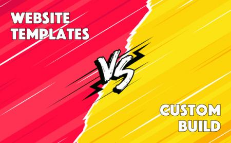 The Debate: Templates Vs Custom Built Websites
